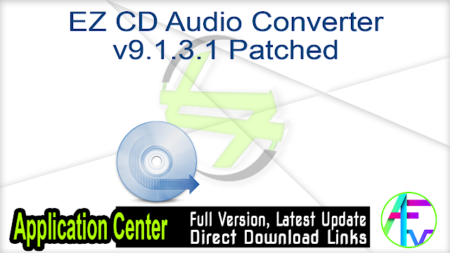 EZ CD Audio Converter v9.1.3.1 Patched