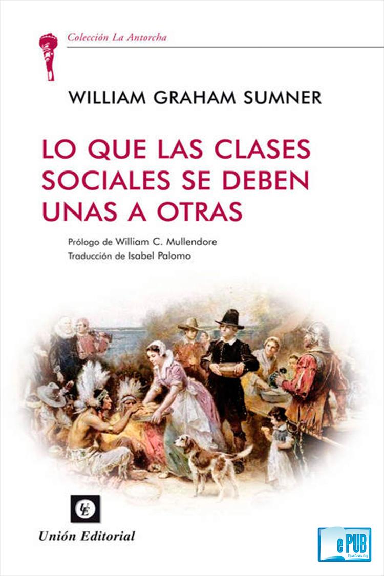 Lo que las clases sociales se deben unas a otras – William Graham Sumner