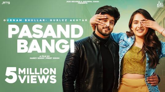 Pasand Bangi Song Lyrics : Gurnam Bhullar ft.Gurlez Akhtar | Desi Crew | Latest Punjabi Songs 2021 | Jass Records Lyrics Planet