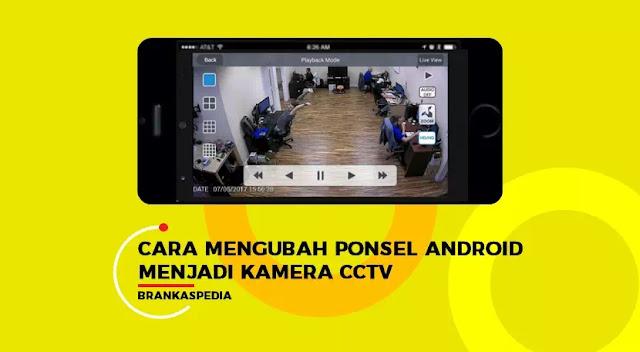 cara mengubah ponsel android menjadi kamera cctv