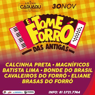 E Tome Forró das Antigas em Caruaru - 30 de Novembro 2019