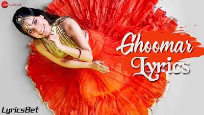 Ghoomar Lyrics - Jyotica Tangri