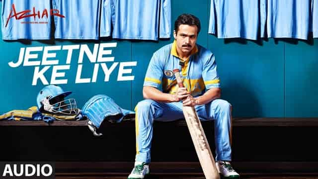जीतने के लिए Jeetne Ke Liye Lyrics In Hindi - Azhar