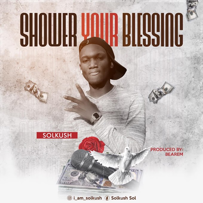 MP3 || Shower Your Blessing (Prod. Bearem)