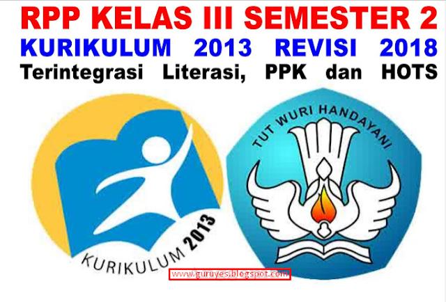 RPP K13 SD  Kelas 3 Semester 2  revisi 2018