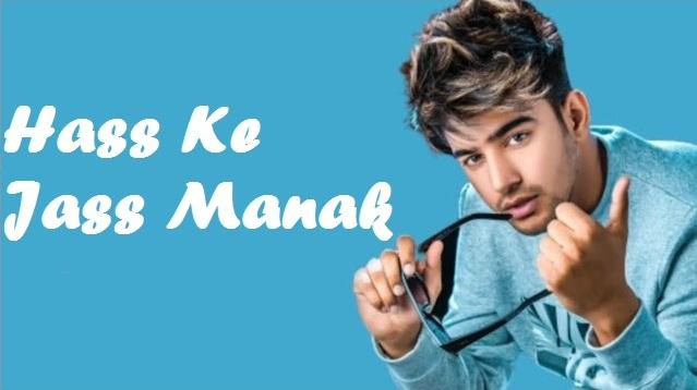 Hass Ke Lyrics - Jass Manak