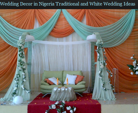 Wedding Decor In Nigeria Traditional And White Wedding Ideas