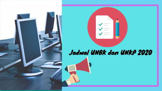 Jadwal Resmi UNBK dan UNKP Jenjang SMA / MA Terbaru Tahun 2020