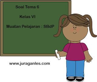 Contoh Soal Tematik Kelas 6 Tema 6 (SBdP) dan Kunci Jawaban