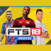 DOWNLOAD FTS 18 - First Touch Soccer 2018 Mod ( FTS 18) Obb+Apk+Data Game Download In Android