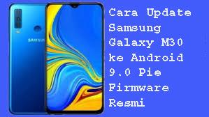 Cara Update Samsung Galaxy M30 ke Android 9.0 Pie Firmware Resmi 1