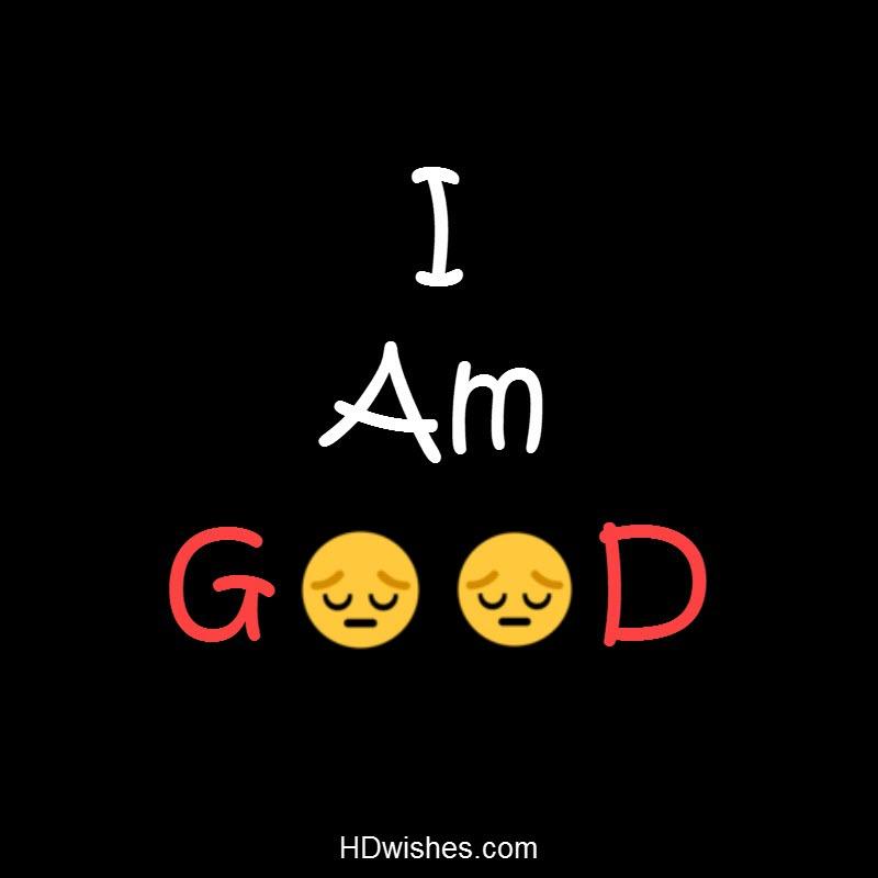 I am Good Black DP