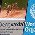 DengVaxia, Hindi Rekomendado Ng World Health Organization