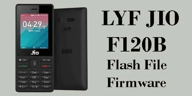 LYF Jio F120B Flash File (Tested) Stock ROM Firmware [DOWNLOAD]