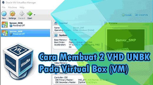 Cara Mudah Membuat Dua VHD Di Virtual Box Untuk UNBK