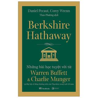 Berkshire Hathaway: Những Bài Học Tuyệt Vời Từ Warren Buffett Và Charlie Munger Tại Đại Hội Cổ Đông Thường Niên Của Tập Đoàn Trong Suốt 30 Năm ebook PDF-EPUB-AWZ3-PRC-MOBI