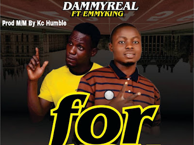 Dammy Real Ft Emmyking ~ For You (Prod By Kc Humble)