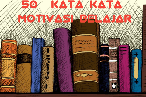 50+ Kata Kata Motivasi Belajar