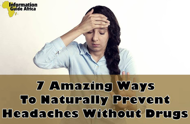7 Amazing Ways To Naturally Prevent Headaches Without Drugs