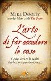L'Arte di Far accadere le cose - Libro sulla Legge di Attrazione