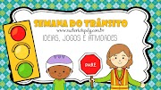 SEMANA DO TRÂNSITO - IDEIAS, JOGOS E ATIVIDADES