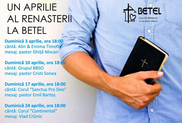 Evanghelizare la Betel Timisoara - 03,10,17,24 aprilie 2016