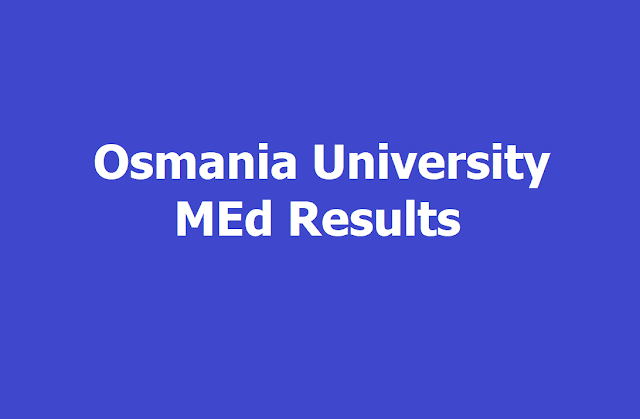 Osmania University, OU MEd Results 2019 at osmania.ac.in