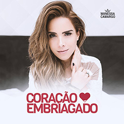 Coração Embriagado – Wanessa Camargo 2016
