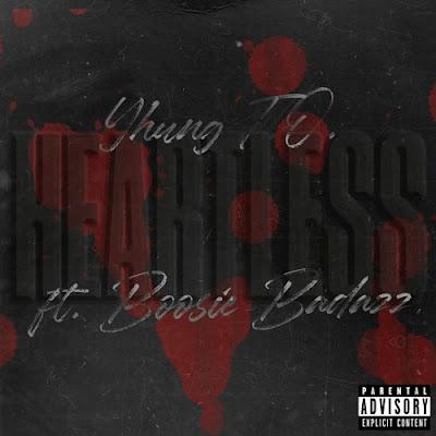 YHUNG T.O. - HEARTLESS (FEAT. BOOSIE BADAZZ)