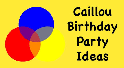 Ideas for hosting a Caillou themed party-games and more