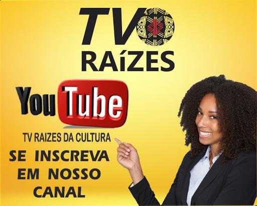 CONHEÇA O CANAL DE VÍDEOS DA TV RAÍZES