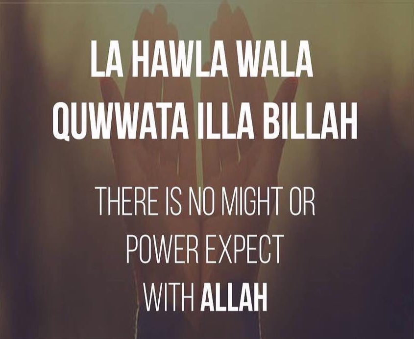 La Hawla wala quwwata illa billah