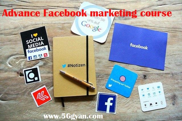 Advance Facebook marketing course