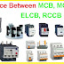 Difference Between MCB, MCCB, ELCB, RCCB