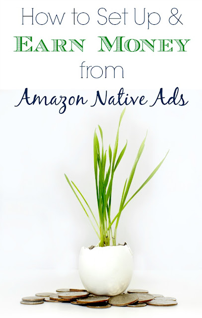 How to Make More Affiliate Income with Your Blog Posts Using Amazon Native Ads
