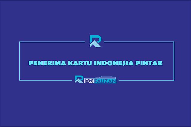 DAFTAR NAMA PENERIMA KARTU INDONESIA PINTAR AYO CEK SEKARANG