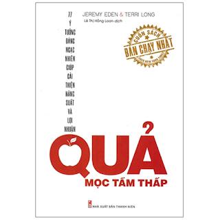 Quả Mọc Tầm Thấp - 77 Ý Tưởng Đáng Ngạc Nhiên Giúp Cải Thiện Năng Suất Và Lợi Nhuận ebook PDF-EPUB-AWZ3-PRC-MOBI