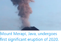 https://sciencythoughts.blogspot.com/2020/02/mount-merapi-java-undergoes-first.html