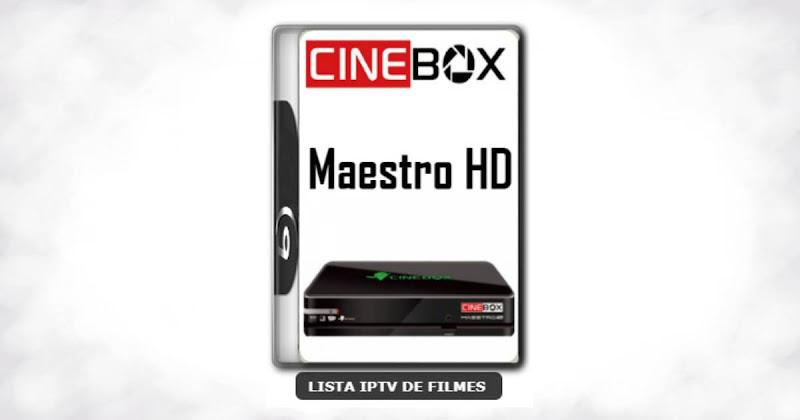 Cinebox Maestro HD Nova Atualização Melhorias no sistema V4.65.1