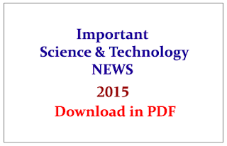 List of Important Science and Technology NEWS in 2015- Download in PDF