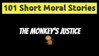 The Monkey's Justice - Short Moral Stories in English