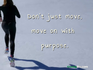 Don't just move, move on with purpose