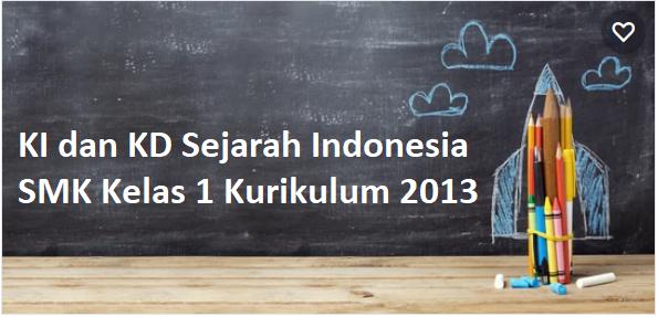 KI dan KD Sejarah Indonesia SMK Kelas 1 Kurikulum 2013