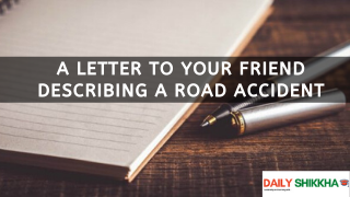 A letter to your friend describing a road accident
