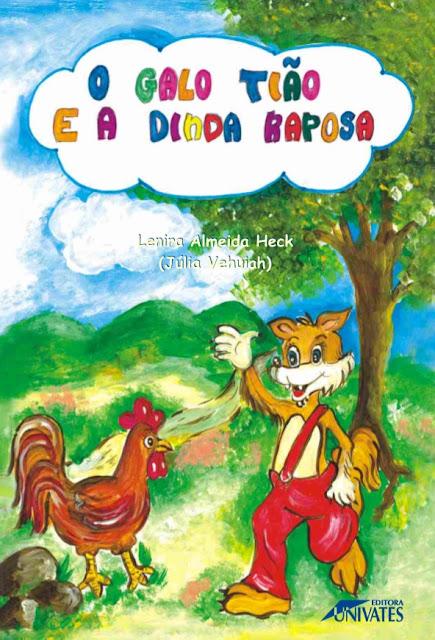 O galo Tião e a dinda Raposa - Lenira Almeida Heck