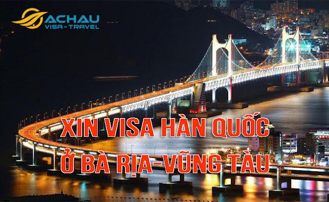 Xin visa Hàn Quốc ở Bà Rịa-Vũng Tàu như thế nào ?