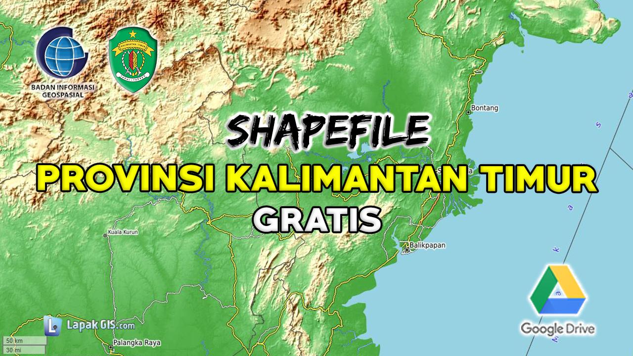 Shapefile Provinsi Kalimantan Timur Terbaru