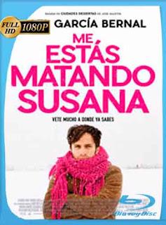 Me estás matando Susana 2016 HD [1080p] Latino [GoogleDrive] DizonHD