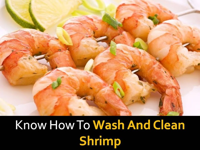 Know How to wash and clean shrimp for healthy dish