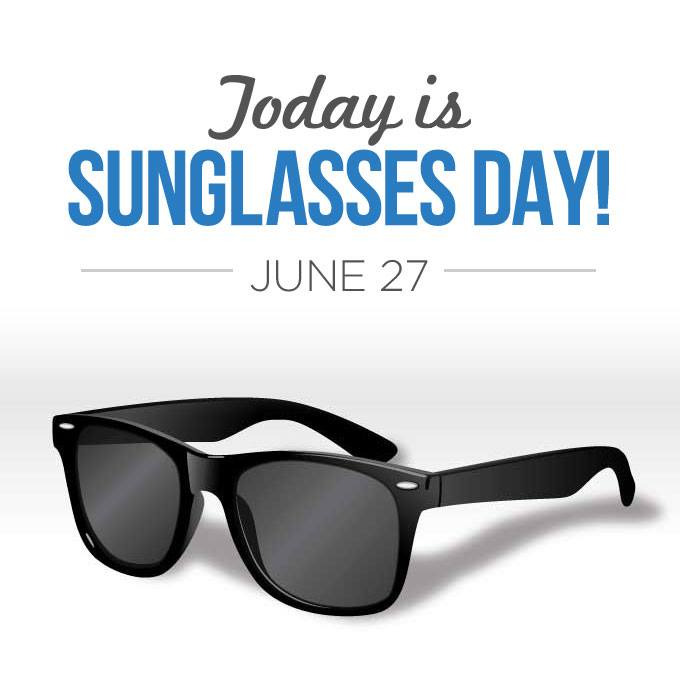 3d886ab3ff6 National Sunglasses Day is June 27 every year (Who Knew  ! ). Sunglasses  are so cool that they deserve their own day. Heck